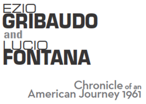 TITOLO E Gribaudo and L Fonata CHRONICLE OF AN AMERICAN JOURNEY 1961 - NY 2013 5 VI - 5 VII